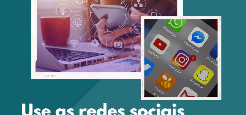 Use as redes sociais para alavancar sua carreira